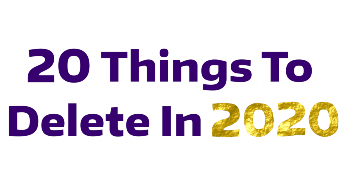 20 things to delete in 2020
