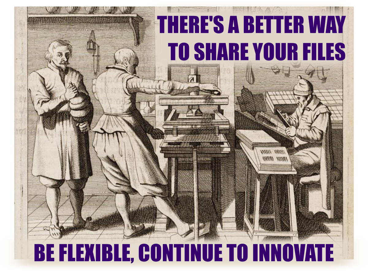 There's a better way to share your files. Be flexible, continue to innovate.