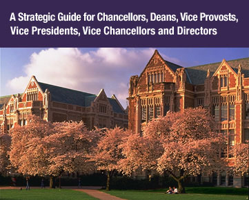 A Strategic Guide for Deans, Chancellors, Vice Presidents, Vice Provosts, Vice Chancellors and Directors